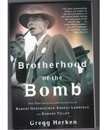 Brotherhood of the Bomb - Oppenheimer, Lawrence, Teller by Gregg Herken - $10.00