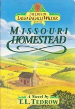 Missouri Homestead (The Days of Laura Ingalls Wilder, Book 1) Tedrow, Th... - $5.65