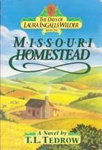 Missouri Homestead (The Days of Laura Ingalls Wilder, Book 1) Tedrow, Th... - $5.65