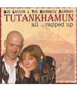 Tutankhamun All Wrapped by Sue Casson & The Bra... - $9.00