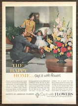 1962 Society of American Florists Print Ad The Happy Home Says It With F... - $11.69