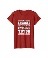 New Shirts - I'm Engaged To A Freaking Awesome Tutor Ladies T-Shirt Wowen - $19.95+