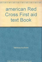 First Aid Text-Book [Paperback] [Jan 01, 1937] AMERICAN RED CROSS, - $9.99
