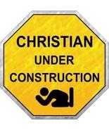 Christian Under Construction Metal Novelty Stop Sign - $21.95