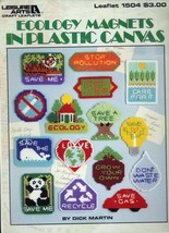 Ecology Magnets Environment LA1504 Plastic/Canvas Pattern Leaflet - $3.12