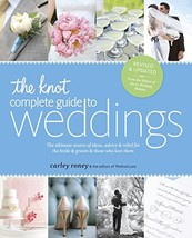 The Knot Complete Guide to Weddings: The Ultimate Source of Ideas, Advice, and R image 2