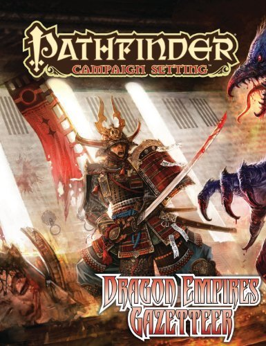 Pathfinder Campaign Setting: Dragon Empires Gazetteer [Paperback] [Jan 10, 2012]