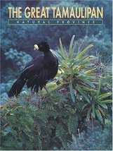 The Great Tamaulipan Natural Province [Hardcover] Gil, Patricio Robles; ... - $24.75