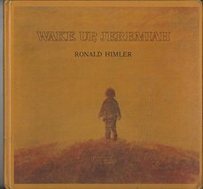 Wake Up, Jeremiah [Aug 01, 1979] Himler, Ronald - $9.98