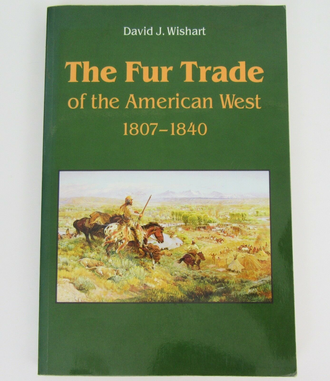 Primary image for The Fur Trade of American West 1807-1840 Geographical Synthesis David Wishart