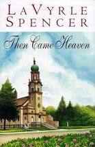 Then Came Heaven Spencer, LaVyrle - $1.49