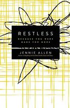 Restless: Because You Were Made for More [Paperback] Allen, Jennie - $4.70