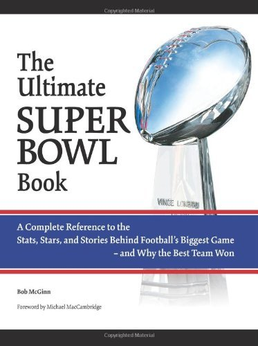 Primary image for The Ultimate Super Bowl Book: A Complete Reference to the Stats, Stars, and Stor