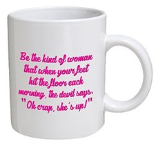 Be the Kind of Woman That When Your Feet Hit the Floor Each Morning, The... - $14.38
