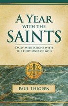 A Year with the Saints: Daily Meditations with the Holy Ones of God (Paper-bound