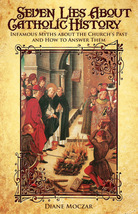 Seven Lies about Catholic History (Paperbound) - $19.95