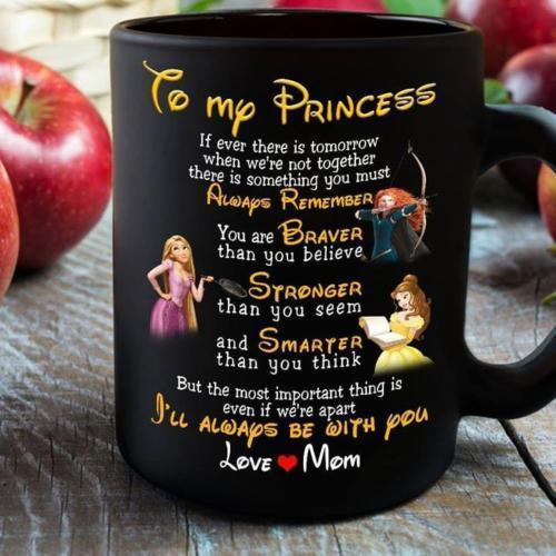 Primary image for To My Princess Always Remember You're Braver Than You Believe Coffee Mug 11oz
