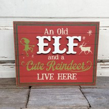 WM Christmas Decor - Old Elf Cute Reindeer Live Here Sign - $17.95