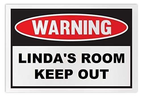 Personalized Novelty Warning Sign: Linda's Room Keep Out - Boys, Girls, Kids, Ch