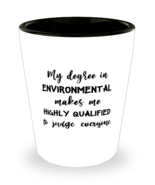 Environmental Management Shot Glass, My Degree In Environmental  - £7.22 GBP