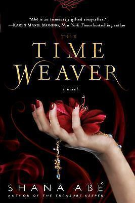 The Time Weaver by Shana Abe (2010, Hardcover)