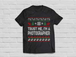 Trust me I'm a Photographer shirt Christmas gifts - $18.95