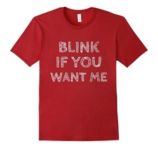 Best New Shirts - Blink If You Want Me Funny Sarcasm Nerd Parody Tshirt Men - $19.95+