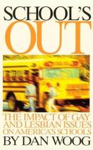 School's Out: The Impact of Gay and Lesbian Issues on America's Schools Woog, Da