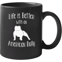 Life Is Better With An American Bully Mug - $22.99