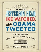 What Jefferson Read, Ike Watched, and Obama Tweeted: 200 Years of Popular Cultur image 1