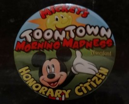 "Mickey's Toontown Morning Madness Honorary Citizen Disneyland Disney Button 3"" - $3.50"