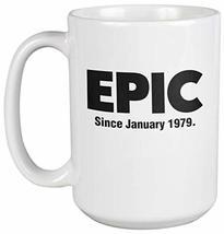 Epic Since January 1979 40th Birthday Internet Slang Coffee & Tea Gift Mug, Deco - $24.49