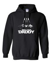 Who's Your Daddy DARTH VADER Darkside STAR WARS JEDI Men's  HOODIE - $27.67+
