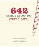 642 Things about You (That I Love) by San Francisco Writers' Grotto Staf... - $9.89
