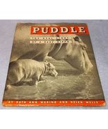 Puddle the Real Story of a Baby Hippo Brookfield Zoological Chicago 1936... - $24.95