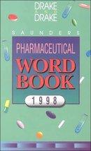 Saunders Pharmaceutical Word Book: 1998 [Jan 01, 1998] Drake, Ellen - $5.92