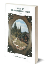 Atlas of Colorado Ghost Towns Volume 1 - $24.95