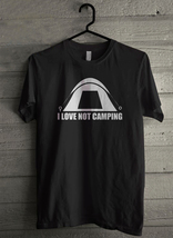 I Love Not Camping Men's T-Shirt - Custom (1065) - $19.12+