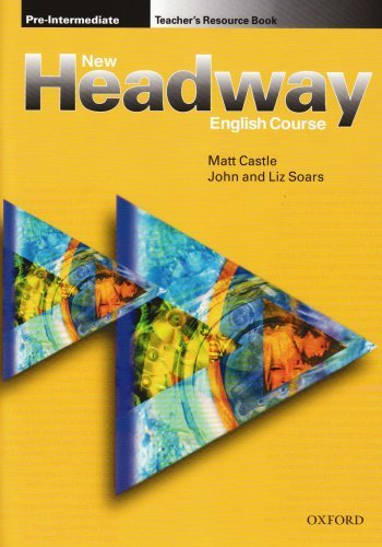 New Headway: Pre-intermediate: Teacher's Resource Book Soars, John and Soars, Li