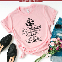 All women are created equal but queens are born in October - $21.95+
