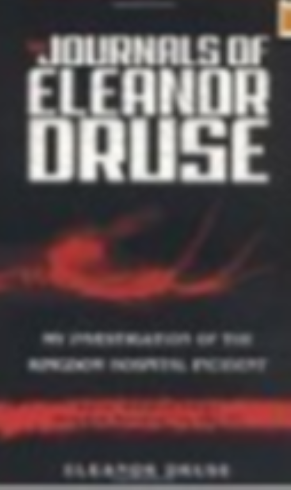 Journals of Eleanor Druse, The: My Investigation of the Kingdom Hospital
