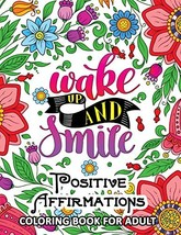 Positive Affirmations Coloring books: Inspiration ,Motivation and Good V... - $9.85