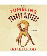 The Tumbling Turner Sisters by Juliette Fay (2016, Compact Disc, Unabridged edi… - $16.42