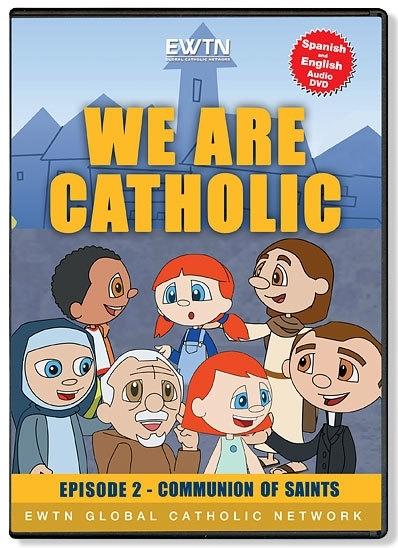 We are catholic episode 2   communion of saints
