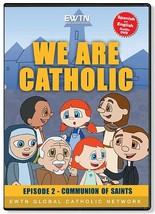WE ARE CATHOLIC: EPISODE 2 - COMMUNION OF SAINTS