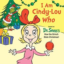 I Am Cindy-Lou Who [Board book] Rabe, Tish - $5.99