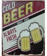 "Cold Beer Since 1965 Always Fresh Metal Sign New in Plastic 10"" x 13"" - $18.80"