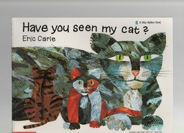 Have You Seen My Cat? - Eric Carle - SC - 1987 - Scholastic Books - 0590... - $3.59
