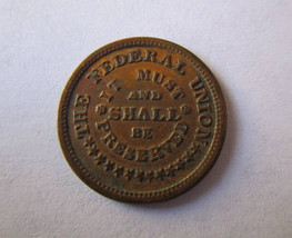 American Civil War Token The Federal Union Must and Shall be Preserved A... - $44.87