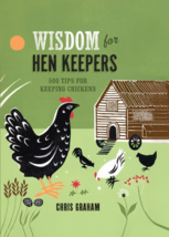 Wisdom for Hen Keepers : 500 Tips for Keeping Chickens (2013, Hardcover) - $9.99
